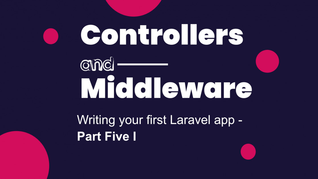 Writing your first Laravel app - Part five